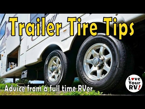 Fifth Wheel  Travel Trailer Tire Tips and Advice from a Full Time RVer