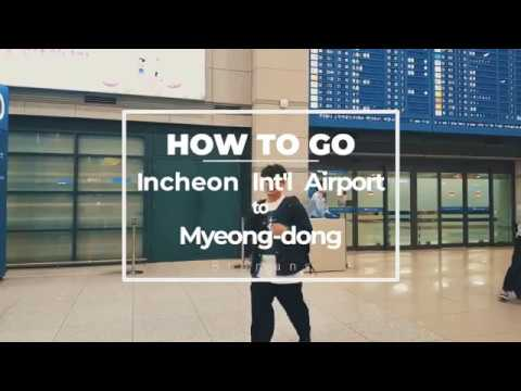 Navigate Incheon int'l Airport l How to get to Myeongdong from Incheon int'l airport