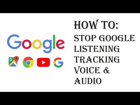 How To Stop Google From Listening To Me - Stop Tracking & Saving Your Voice & Audio Activity