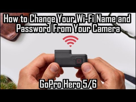 How to Change Your Wi-Fi Name and Password From Your Camera (GoPro Hero 5/6)