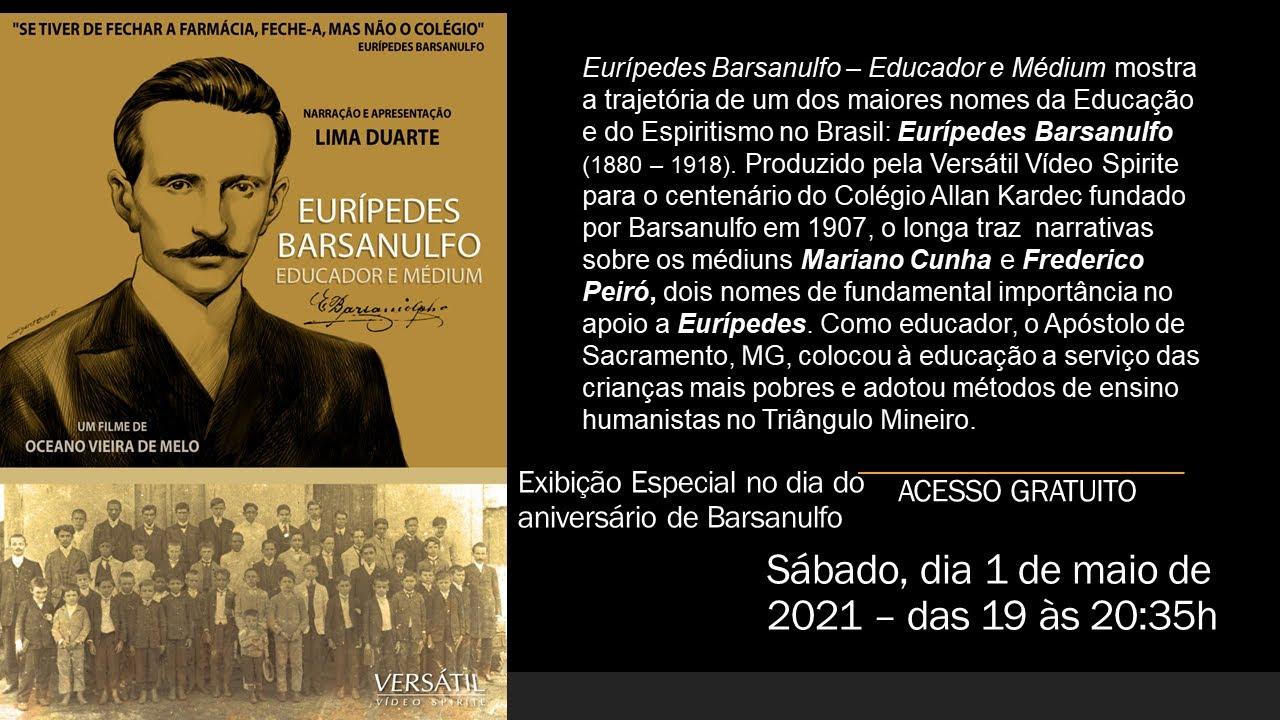 Filme EURÍPEDES BARSANULFO - EDUCADOR E MÉDIUM