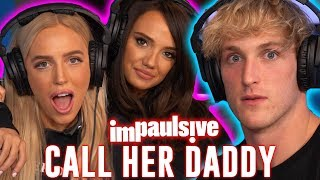 THE CALL HER DADDY GIRLS GET SLOPPY (PART 1) - IMPAULSIVE EP. 61