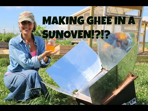 MAKING GHEE IN A SUN OVEN!!