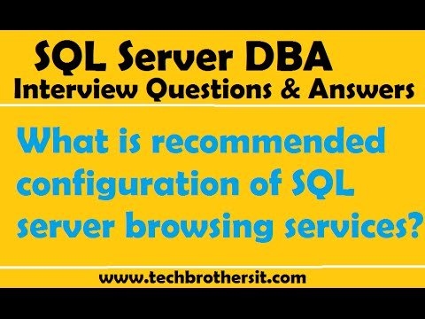 SQL Server Interview | What is recommended configuration of SQL server browsing services