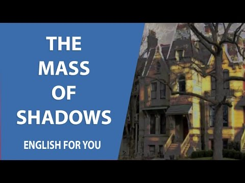 The Mass Of Shadows - English For You Story Collection
