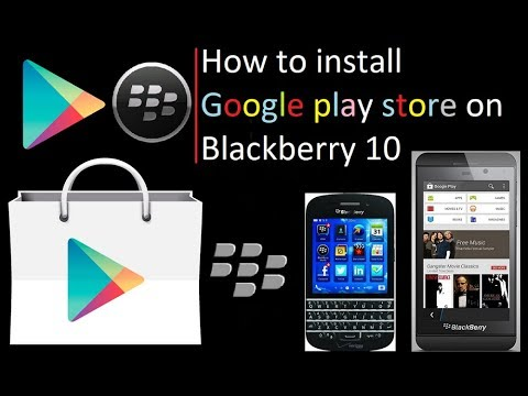 Play store on BlackBerry 10 | How to Install Google Play Store on BlackBerry 10 (update build 2)