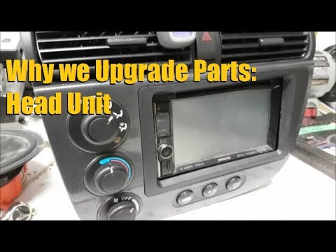 Why we Upgrade Parts: Head Unit