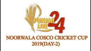 Noorwala Cosco Cricket Cup 2019(Day-2)