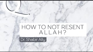 Q&A: How Not To Resent Allah For Pain & Suffering?