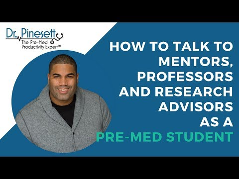 How To Talk To Mentors, Professors and Research Advisors as a Pre-med Student