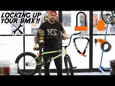 HOW TO LOCK UP YOUR BMX BIKE SAFELY!