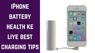 iPhone Charging - Best Practices for best battery health
