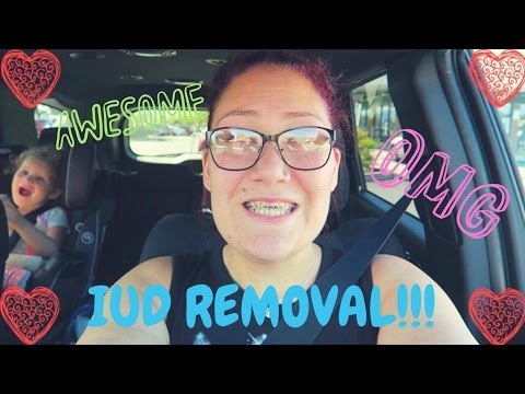 GETTING MY IUD REMOVED!!! 3.29.17
