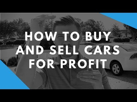 How to Buy and Sell Cars for Profit