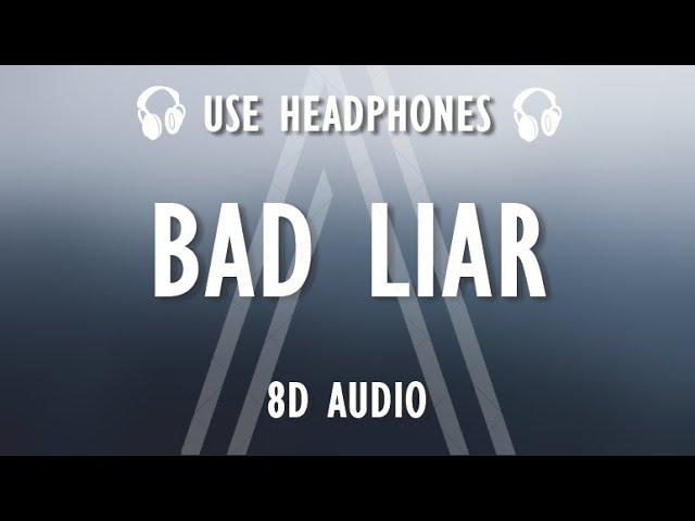 Imagine Dragons - Bad Liar (8D AUDIO / Lyrics)