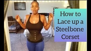 How To Lace Up A Steelbone Corset