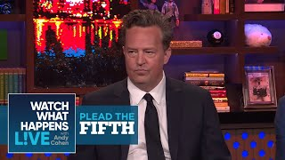 which friends costar did matthew perry sleep with plead the fifth wwhl