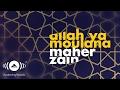 Maher Zain Allah Ya Moulana Mahr Zyn Allh Ya Molana Official