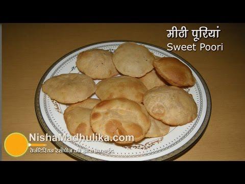 Sweet Poori Recipe - Meethi Puri Recipe
