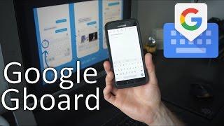Changez de clavier Android: Découvrez Google Gboard