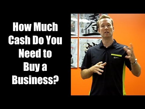 How Much Cash Do You Need to Buy a Business?