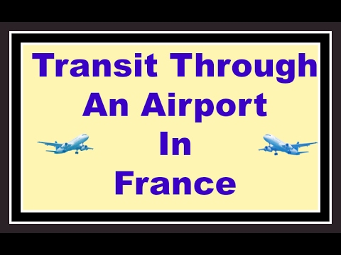 Transit Through an Airport in France