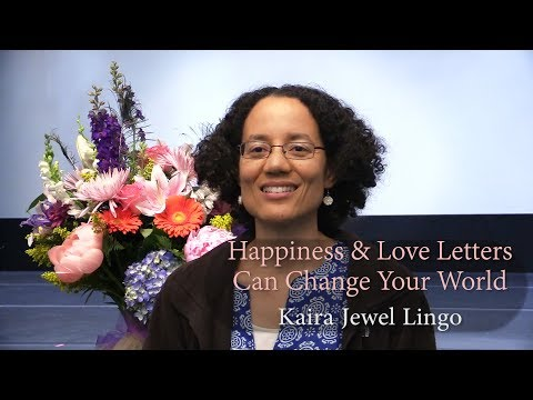 Happiness & Love Letters Can Change Your World ~Kaira Jewel Lingo