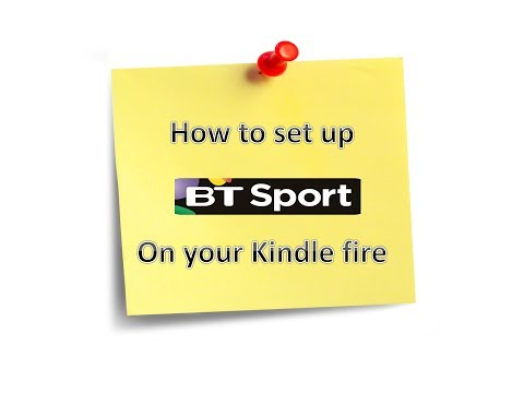 How to set up Bt Sport on your kindle fire