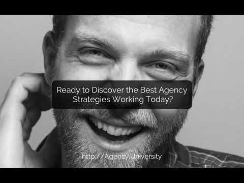 Ready to Discover the Best Agency Strategies Working Today? Agency University
