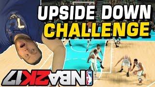PLAYING UPSIDE DOWN NBA 2K17 CHALLENGE