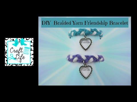 Craft Life ~ Yarn ~ Braided Friendship Bracelet Tutorial