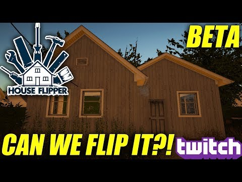 House Flipper: 1st Look - Can We Flip It?! (BETA)