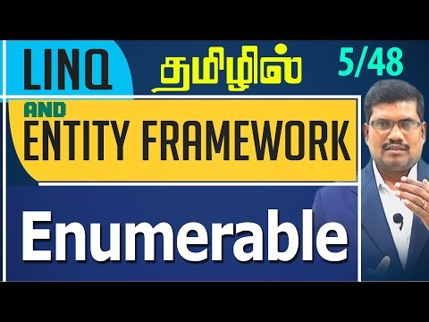 #5 Enumerable || LINQ and Entity framework in Tamil