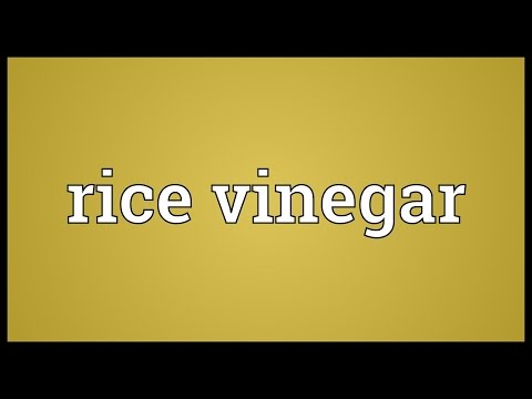 Rice vinegar Meaning