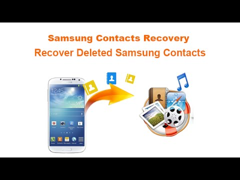 Samsung Contacts Recovery  - Recover Deleted Samsung Contacts