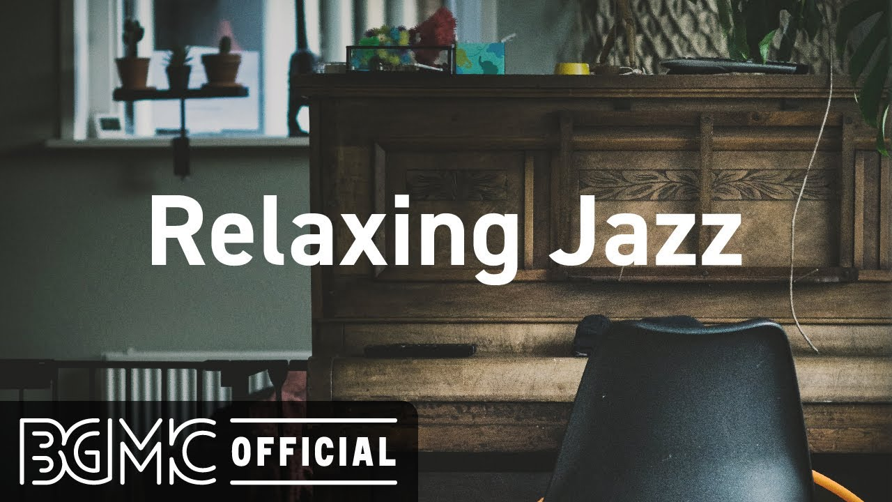 Relaxing Jazz: Elegant Background Jazz Music for Working, Studying, Chilling, Unwind