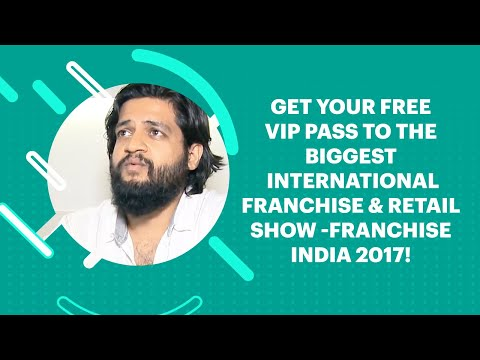 Get your Free VIP Pass to the biggest International Franchise & Retail Show -Franchise India 2017!