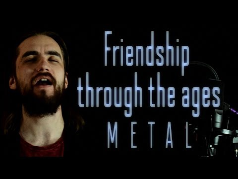 Friendship through the ages (Metal cover by Elias Frost)
