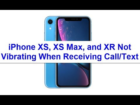 iPhone XS, XS Max, and XR Not Vibrating When Receiving Call/Text (Fixed)