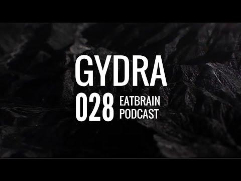 Gydra - Eatbrain Podcast [Ep. 028]