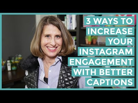 3 Ways To Increase Your Instagram Engagement With Better Captions