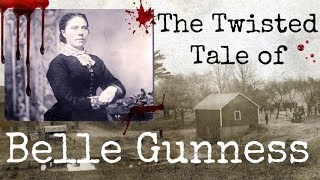 The Twisted Tale of Belle Gunness | DARK CURIOSITIES