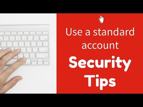 Security Tip #1: Use a standard user account