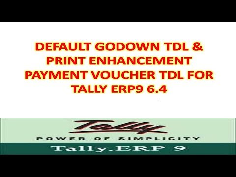 Tally Erp9 6.4 - Free Tdl For Tally Default Godown Tdl, Print Enhancement For Payment Voucher Tdl