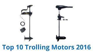 10 Best Trolling Motors 2016