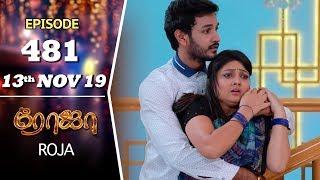 ROJA Serial | Episode 481 | 13th Nov 2019 | Priyanka | SibbuSuryan | SunTV Serial |Saregama TVShows