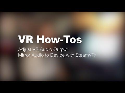 [VR How-Tos] Mirror Audio, Fix Audio Settings