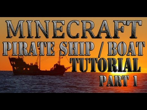Minecraft: Pirate Ship - Boat Building Tutorial (Part1 )