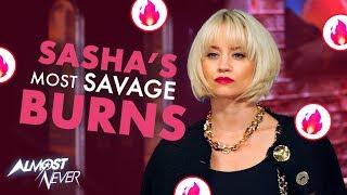 Sasha's Most SAVAGE Burns I Almost Never