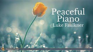 Peaceful Piano - Classical Music (Luke Faulkner)